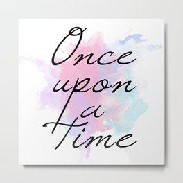Once upon a time... Metal Print