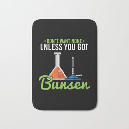 Don't Want None Unless You Got Bunsen For Chemistry Labs Bath Mat
