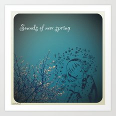 Sounds of new spring Art Print