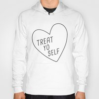 treat yo self Hoodies featuring Treat Yo Self by Evelyne van den Broek