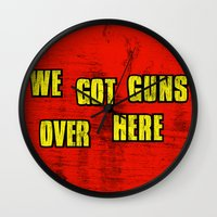 borderlands Wall Clocks featuring WE GOT GUNS OVER HERE by Resistance