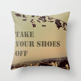 take your shoes off Throw Pillow