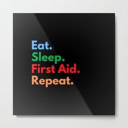 Eat. Sleep. First Aid. Repeat. Metal Print