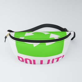 No Pollution Is The Solution Fanny Pack