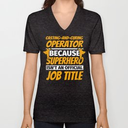 CASTING-AND-CURING OPERATOR Funny Humor Gift Unisex V-Neck