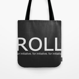 Roll for initiative! Tote Bag