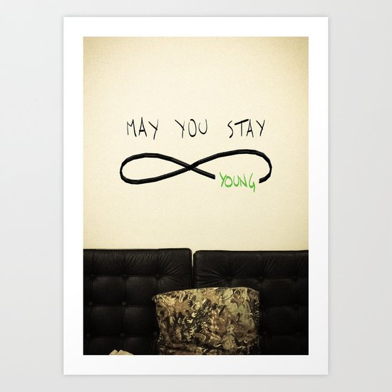 May you stay Forever Young Art Print