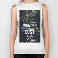 not all who wander Biker Tanks featuring Not All Those Who Wander by Adventures of Xavier