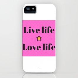 Live life, love life | Vive y ama la vida iPhone Case