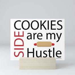 Cookies are my Side Hustle Mini Art Print