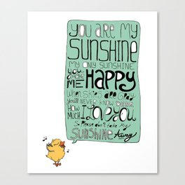 You are my sunshine Canvas Print
