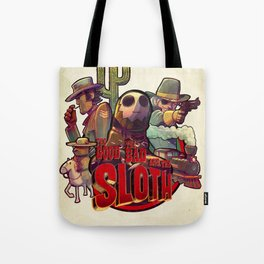 The Good, The Bad and the Sloth Tote Bag
