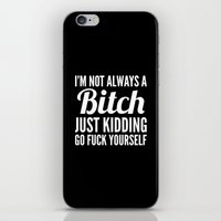 vector iPhone & iPod Skins featuring I'M NOT ALWAYS A BITCH (Black & White) by CreativeAngel