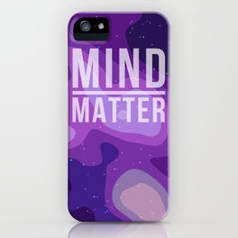 Mind Over Matter iPhone Case