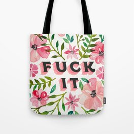 Fuck It – Pink & Green Floral Palette Tote Bag