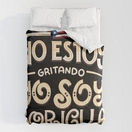 No Estoy Gritando - Yo Soy Boricua Comforters