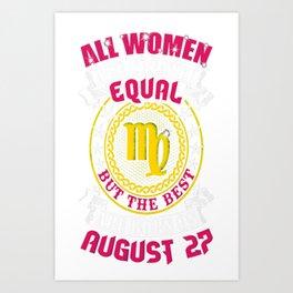 Best-Women-Born-On-August-27-Virgo---Sao-chép Art Print