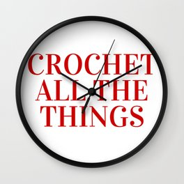 Crochet All The Things in Red Wall Clock