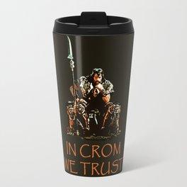 In Crom We Trust Travel Mug