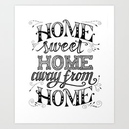 Home Sweet Home Away From Home Art Print