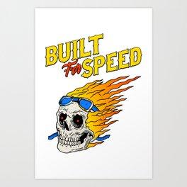 Built for speed Art Print