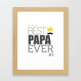 Best papa ever! Framed Art Print