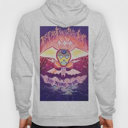 Too fast to live Too young to die Hoody