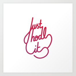 Just hodl it   [gradient] Art Print