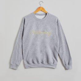 You're Outstanding (White Edition) Crewneck Sweatshirt