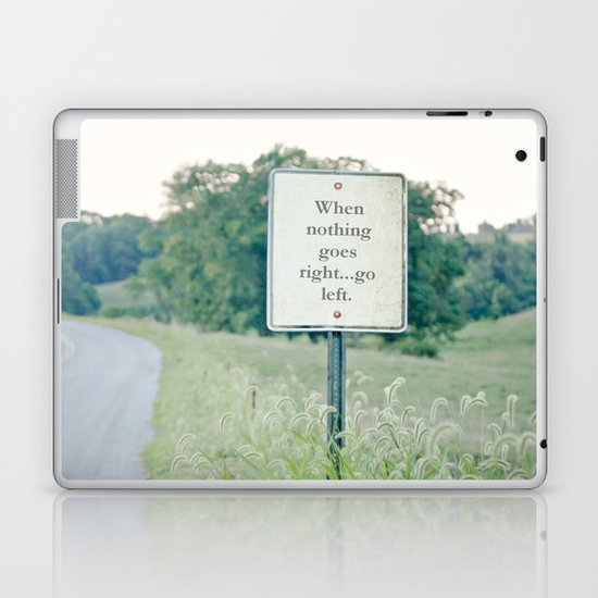 When nothing goes right go left.  Laptop & iPad Skin