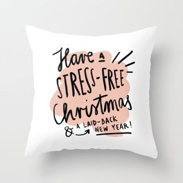 Stress-Free Christmas Throw Pillow