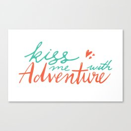 kiss me with adventure Canvas Print