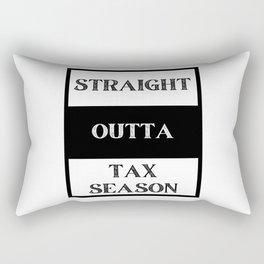 Straight outta Tax Season Rectangular Pillow