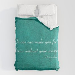 No one can make you feel inferior Comforters