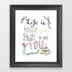 Life is Tough Framed Art Print