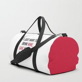 Drink Wine & Save Animals Funny Quote Duffle Bag