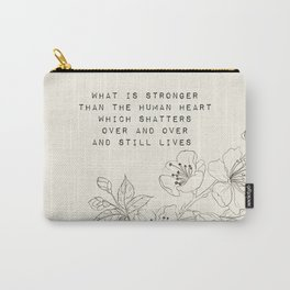what is stronger than the human heart - R. Kaur Collection Carry-All Pouch