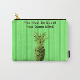 You Must be Out of your Damn Mind! Carry-All Pouch