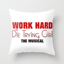 Work Hard or Die Trying Girl Throw Pillow