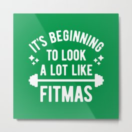 It's Beginning To Look A Lot Like Fitmas (Funny Christmas Gym Pun) Metal Print