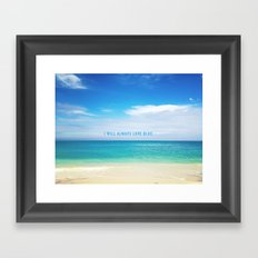 I Will Always Love Blue. Framed Art Print