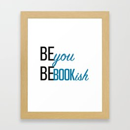 Be You, Be Bookish Framed Art Print