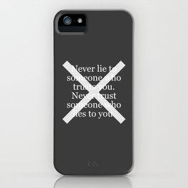 Never Lie To Someone Who Trusts You iPhone Case