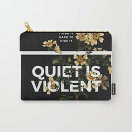 TOP Quiet Is Violent Carry-All Pouch
