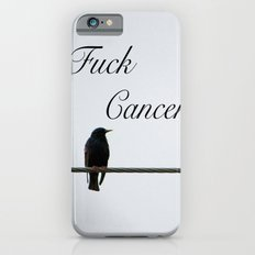 Give Cancer the Bird Slim Case iPhone 6