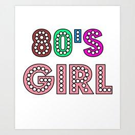 80s Girl Cute And Funny 80s Happy Love Gift Idea Design Art Print