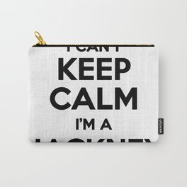 I cant keep calm I am a HACKNEY Carry-All Pouch