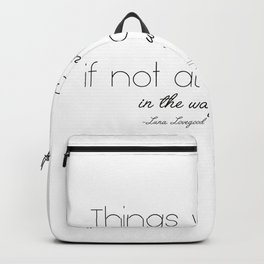 Things we lose have a way of coming back to us Backpack