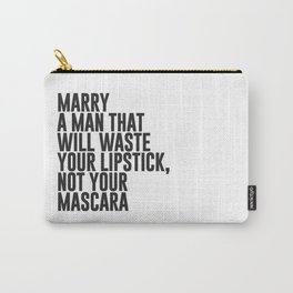 Marry A Man Quote Carry-All Pouch