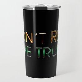Don't ruin the trust Travel Mug